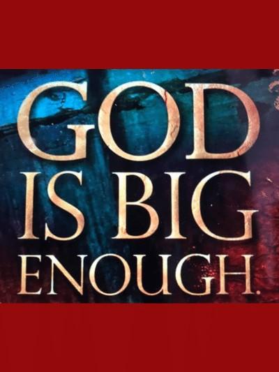God Is Big Enough (1).jpg