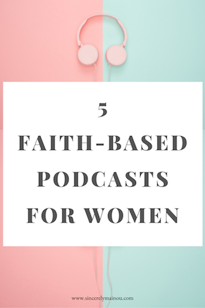 5 faith-based podcasts for women-2 copy.png