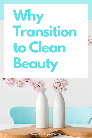 Why transition to Clean Beauty copy.png