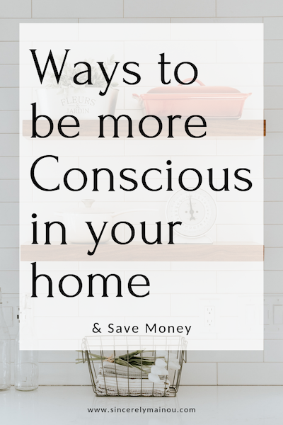 7 Simple Ways to be more Conscious & Save Money copy.png