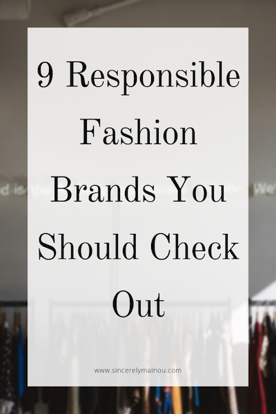 9 Responsible Fashion Brands You Should Check Out.png