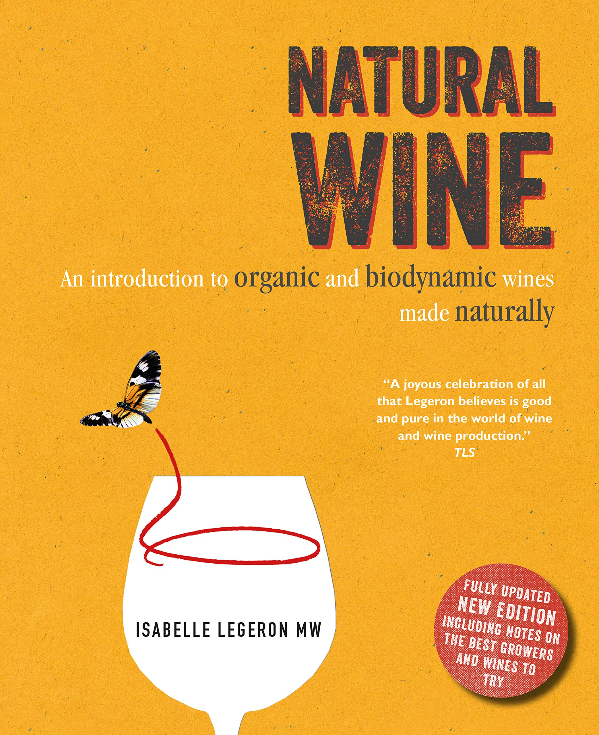 Natural Wine by Isabelle Legeron. The #1 book on Natural Wine.  (available  online  and in stores)