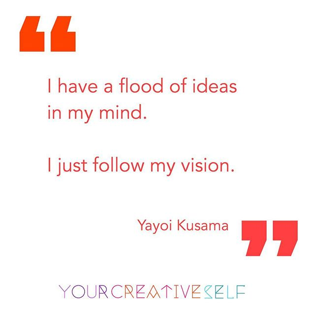 Follow your vision... follow the calling... follow the pull to create... . Be Brave and DO IT! . . #kusama #YayoiKusama #Vision #ideas #followyourvision #KusamaQuote #Inspiration #InspirationalQuote . .  #CreativeLiving #creativity #creative #creativelife #YourCreativeLife  #YourCreativeSelf #TheCreativeSelf #Creative  #motivate #inspire #motivational #creativityfound #creativitywellbeing #creativityforwellbeing #carveouttimeforcreativity #instacreativity  #mentor #creativementor #creativityforadults  #artforadults #findcreativity #discovercreativity
