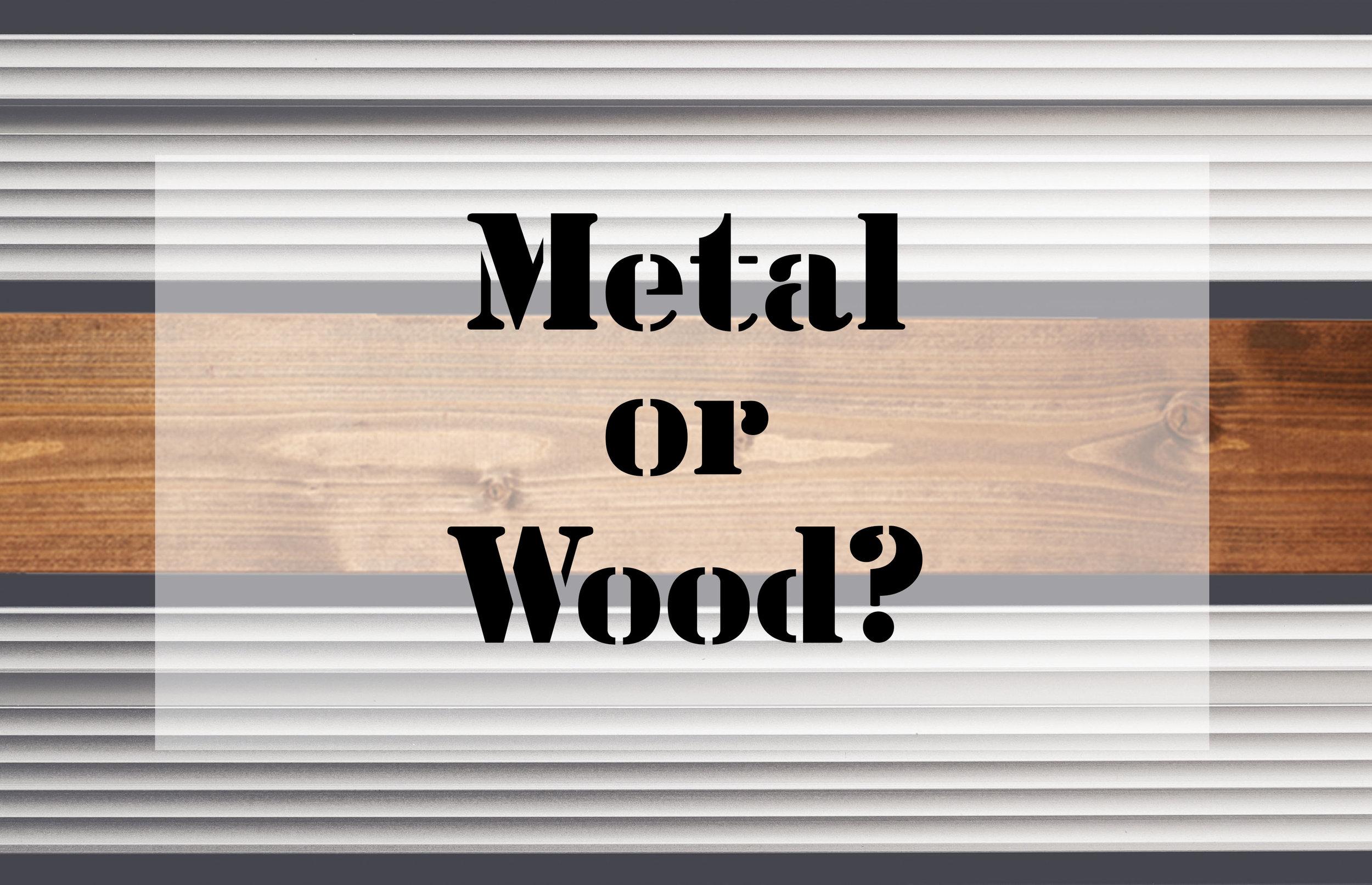 MetalorWood.jpg