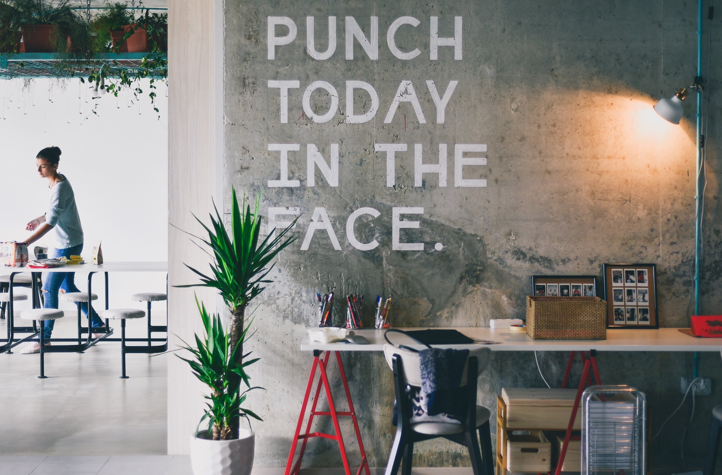 """Punch today in the face [sweetly]"", let distraction go and get focused."