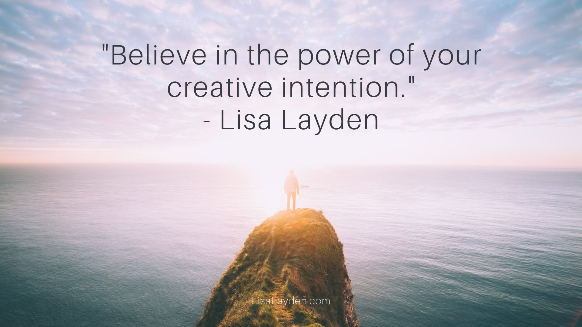 """quote - """"Believe in the power of your creative intention."""""""