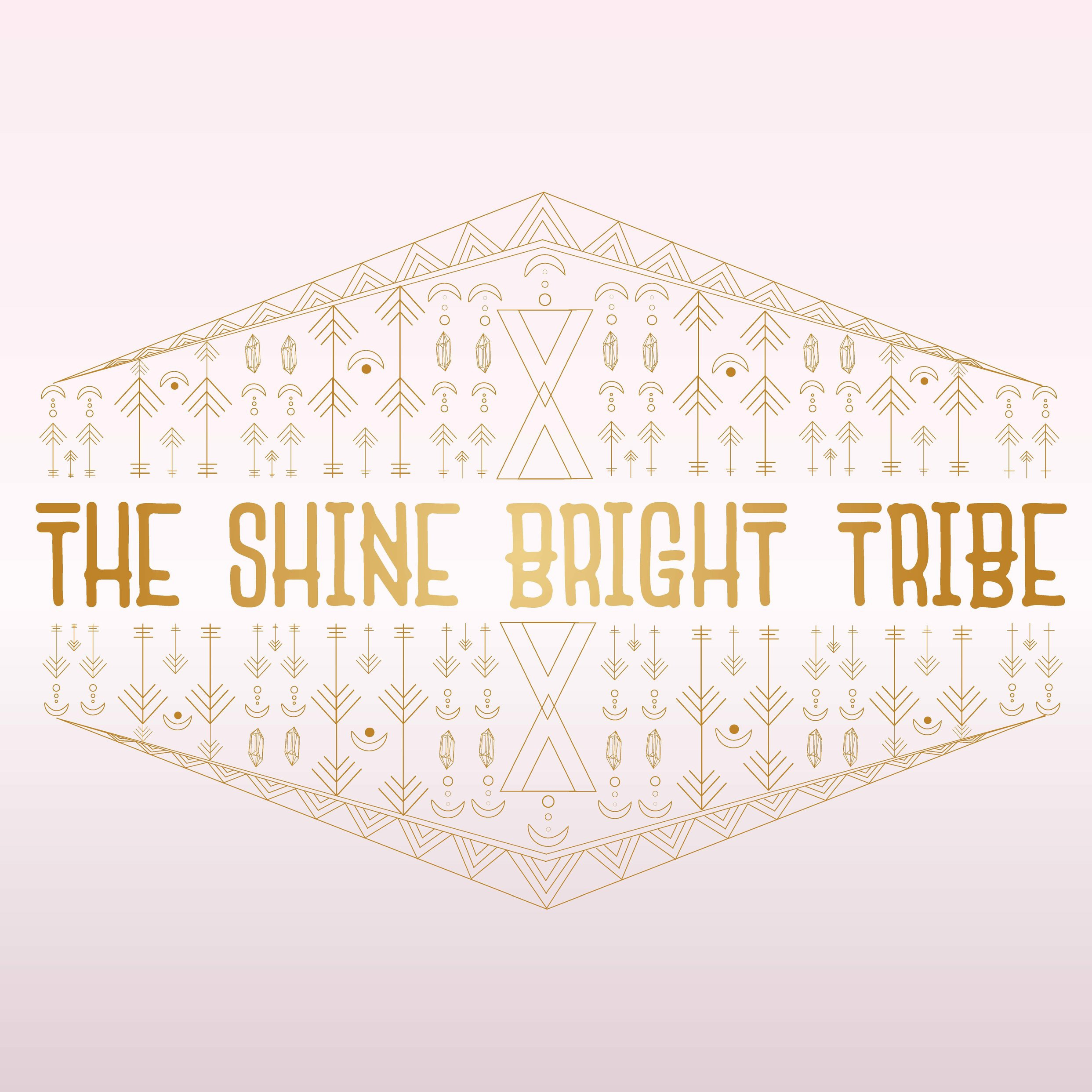 The+Shine+Bright+Tribe+Graphic+.jpg