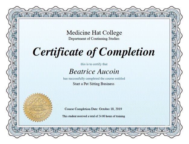 Start a Pet Sitting Business  course completion certificate from  Medicine Hat College .