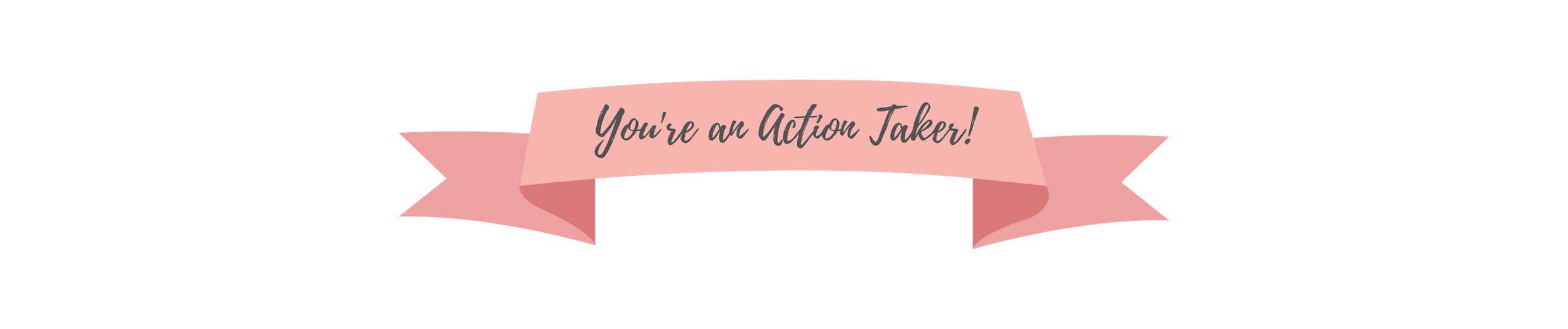You're an Action Taker!.png