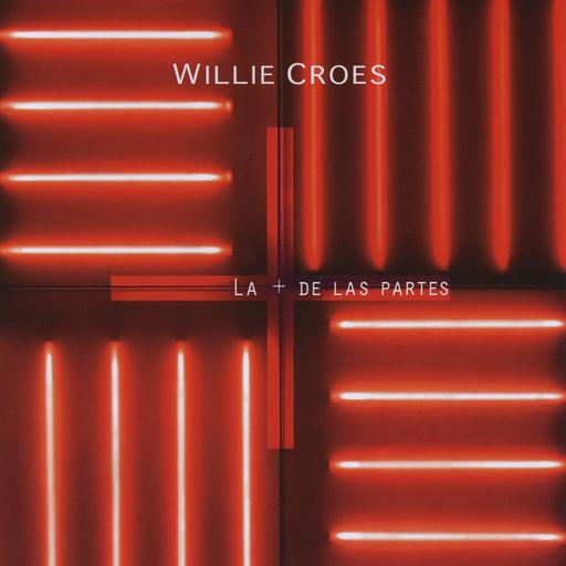 WILLIE CROES - LA + DE LAS PARTES