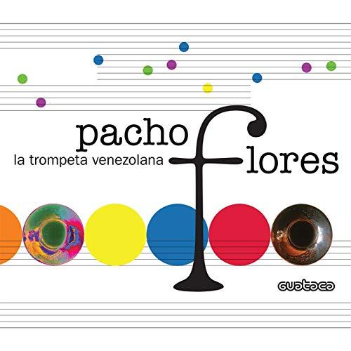PACHO FLORES: LA TROMPETA VENEZOLANA