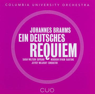 COLUMBIA UNIVERSITY ORCHESTRA - BRAHMS: EIN DEUTSCHES REQUIEM