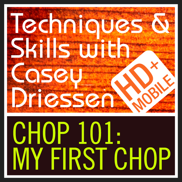 CHOP 101: My First Chop