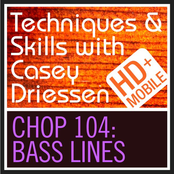 Copy of CHOP 104: Bass Lines