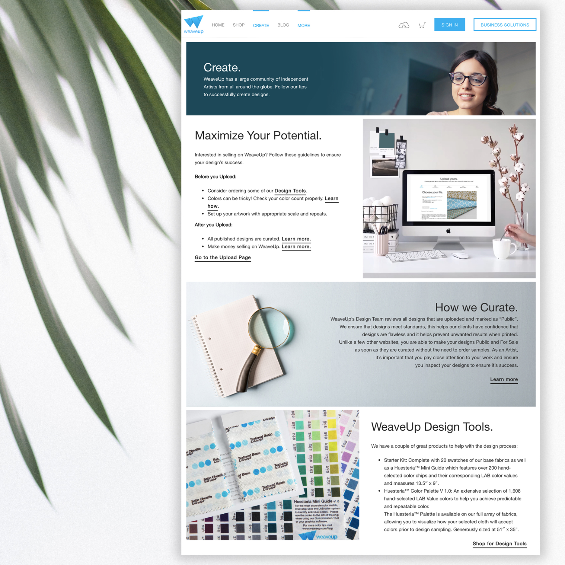 "Content for designers was scattered throughout the website, making it difficult to locate information. By crafting the "" create "" page, we compiled all of the information a designer may want to know before uploading their designs. From design tips, to policies and tools."