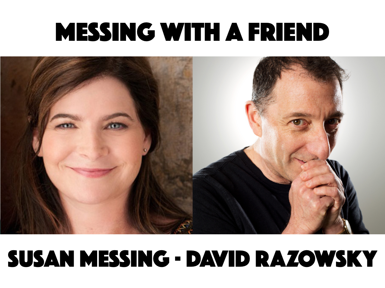 Messing with a Friend / David Razowsky