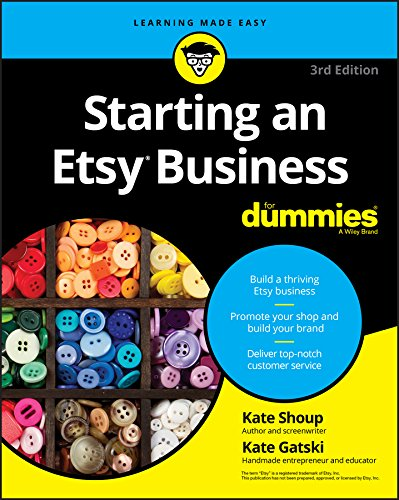 Starting an Etsy Business for Dummies 3rd Edition - Starting an Etsy Business For Dummies offers expert advice for artists and entrepreneurs looking to build an online craft business from scratch. You'll get invaluable information on setting up your online shop, writing compelling item descriptions, photographing your work, engaging the Etsy community, understanding fees, and finding your muse when it takes a holiday.