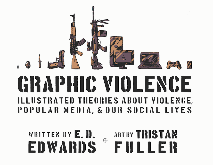 Here are a few pages I made from the upcoming graphic novel Graphic Violence: Illustrated Theories About Violence, Popular Media, & Our Social Lives. On shelves in August. Written by E. D. Edwards. -