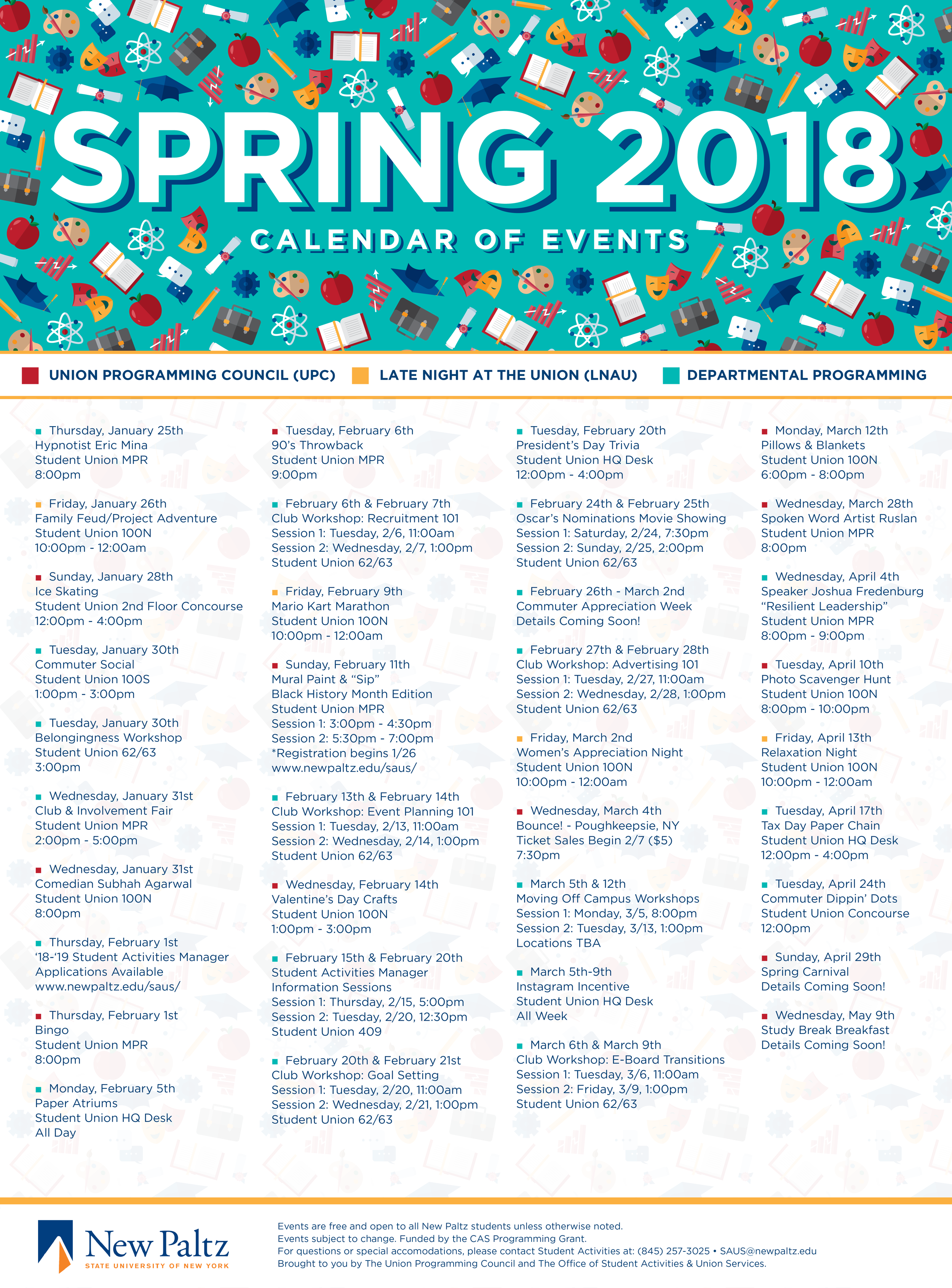 SUNY New paltz spring 2018 calendar of events - This is the official Calendar of Events for the Student Union Building at SUNY New Paltz. There are two icons that represent each school within the college; Liberal Arts, Fine & Performing Arts, Graduate, Education, Business, and Sciences & Engineering. These calendars were posted throughout the entire campus on billboards both outside and inside buildings. They are 17in x 23in.Each icon I illustrated and meticulously placed one by one to form the pattern in the banner on the top of the calendar.