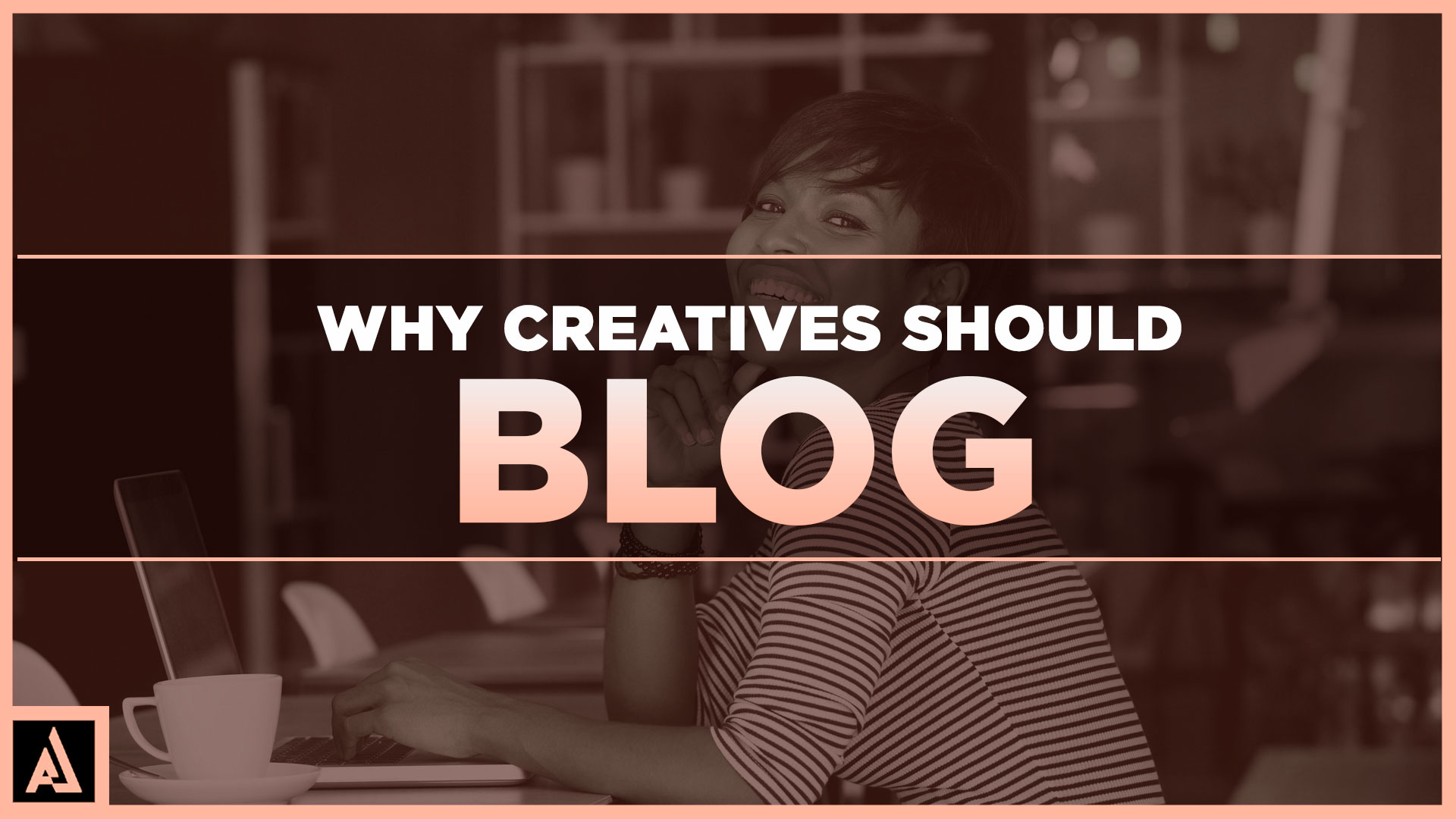 Why-Creatives-Should-Blog-1.jpg