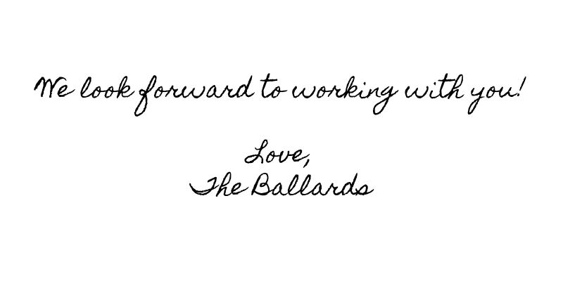We look forward to working with you! -The Ballards.jpg