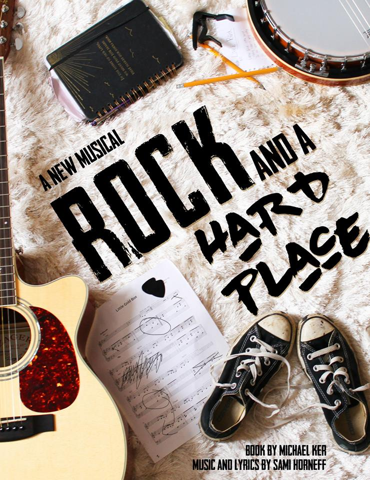 ROCK AND A HARD PLACE  Music & Lyrics by Sami Horneff  Book by Michael Ker
