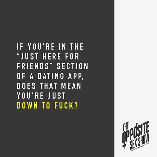 What do you think? ...if you haven't already, listen to our latest episode and subscribe on @applepodcasts @stitcherpodcasts @spotify @googleplaymusic . . #theoss #theoppositesexshow  #dtf #datingapps #justfriends #what @karazma @fuzzywarbles