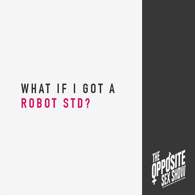 In our latest episode we talk about the prospects of VR and robot sex and well 🤖 ...if you haven't already, listen and subscribe on @applepodcasts @stitcherpodcasts @spotify @googleplaymusic . . #theoss #theoppositesexshow #awkward #robotsex #vr #std #futureofsex @karazma @fuzzywarbles
