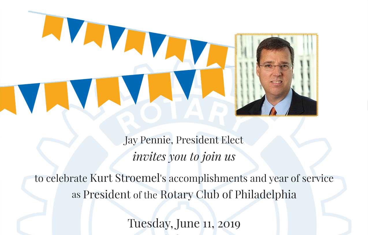 Tuesday, June 11, 2019 - President Kurt Stroemel's Year of Service CELEBRATION DINNER6‒8 p.m.R.S.V.P. by June 5smgoldb123@aol.com