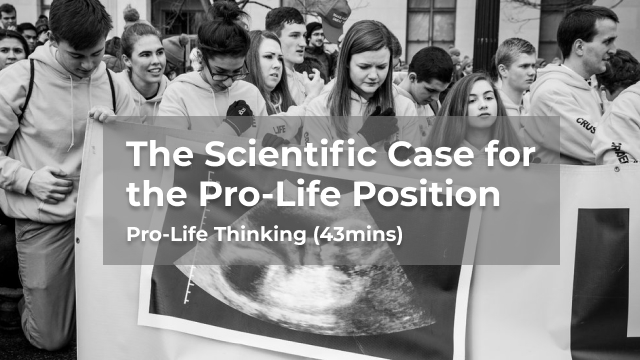 The Scientific Case for the Pro-Life Position