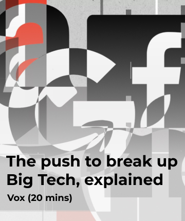 The push to break up Big Tech