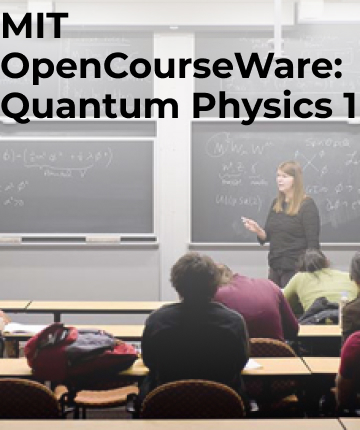MIT OpenCourseWare Quantum Physics 1