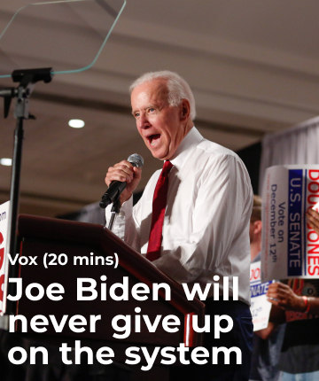 Joe Biden will never give up on the system