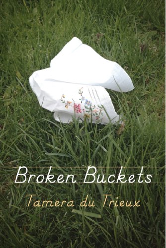 Broken Buckets - A harrowing story about frightening facts difficult to discuss, Broken Buckets looks at what can go wrong as a result of forces already set in motion. A vivid tale of grief and trauma left inadequately tended, this story is a tribute to teachers, to veterans, and to school children. Written entirely before the Newtown tragedy, du Trieux was later told by an agent