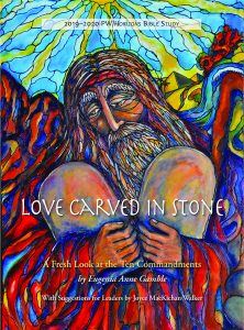 2019-2020PW/Horizons Bible Study:Love Carved in Stone: A fresh Look at the Ten Commandments -