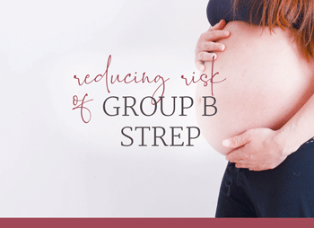 Reducing-Risk-of-Group-B-Strep.png