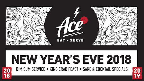 •Dim Sum & Then Some• NYE at Ace Eat Serve