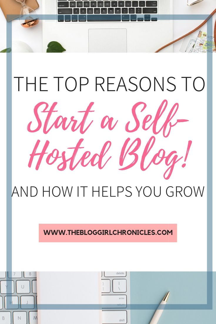 The Top Reasons to Start a Self-Hosted Blog and How it helps you Grow