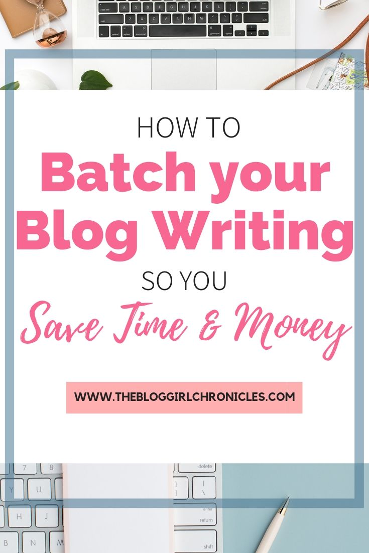 How to Batch your Blog Writing so you Save Time and Money.jpg