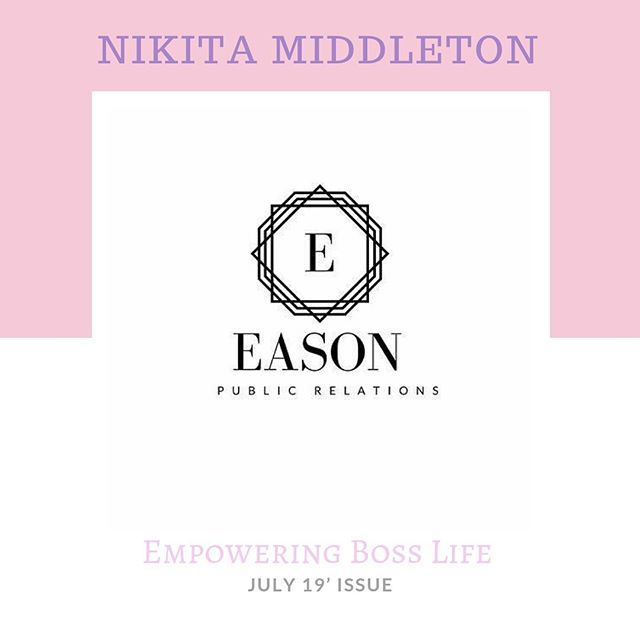 Learn more about Nikita Middleton, @easonpublicrelations Owner of Eason Public Relations in our July Issue🥰💋👑#eblmag #magazine  Mag.women2elevate.club