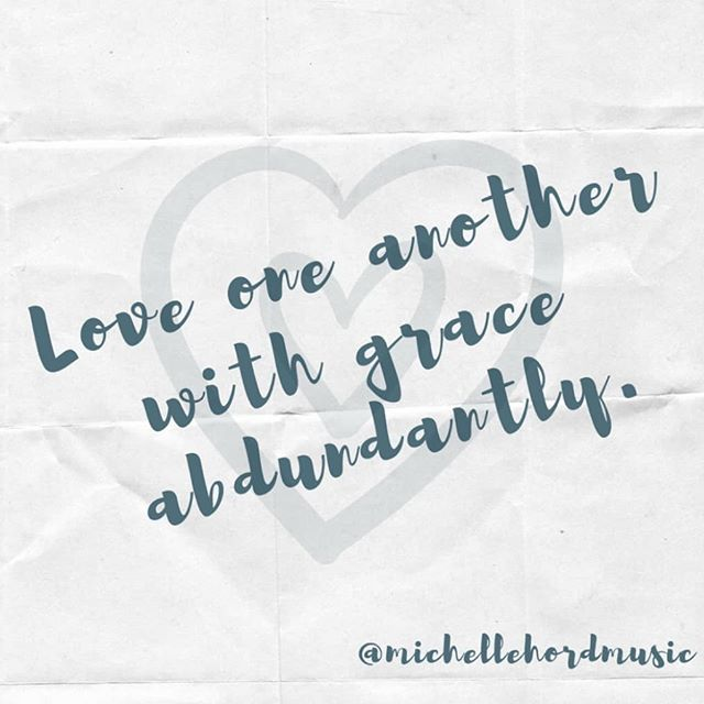 """""""Love one another with grace abundantly."""" #forgiveness #love #fountaincitymusic #michellehordmusic"""