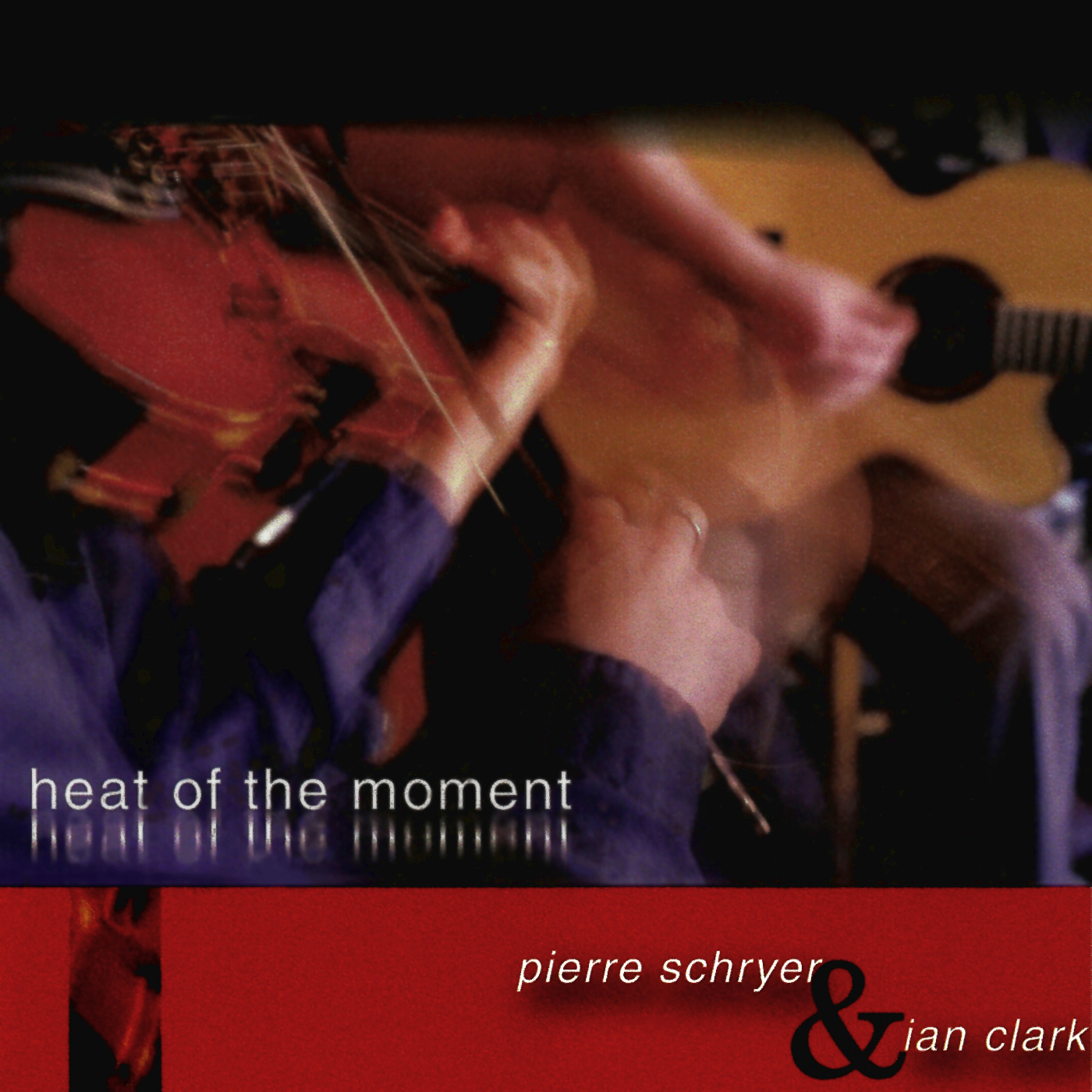 Heat of the Moment - Pierre Schryer & Ian Clark