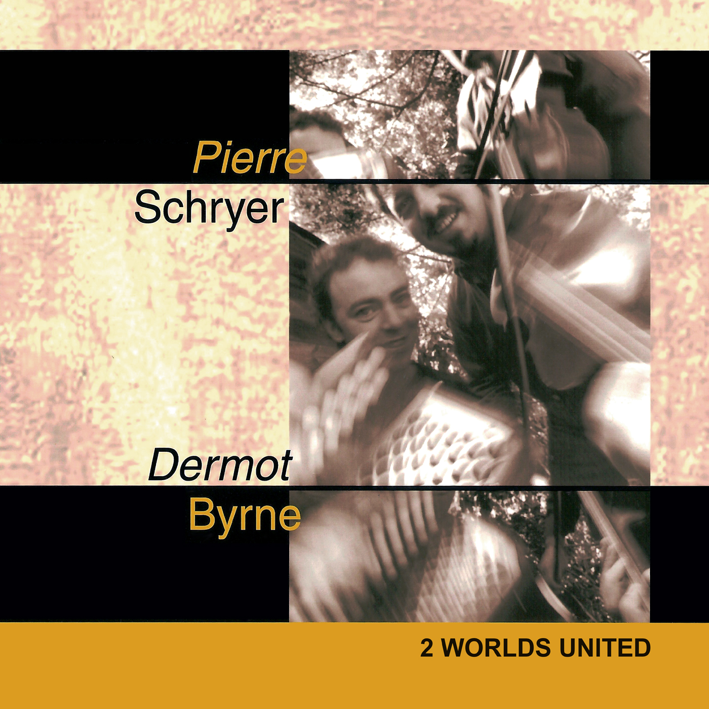 2 Worlds United - Pierre Schryer & Dermot Byrne