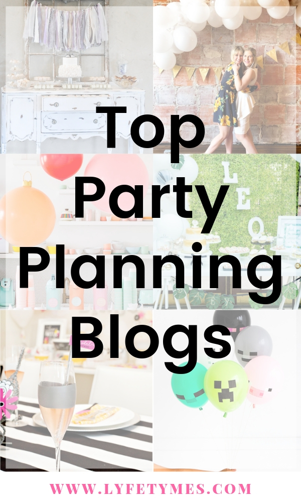 These top party planning blogs will inspire you!   Blog post on our favorite party planning blogs today on LYFETYMES party planning blog.