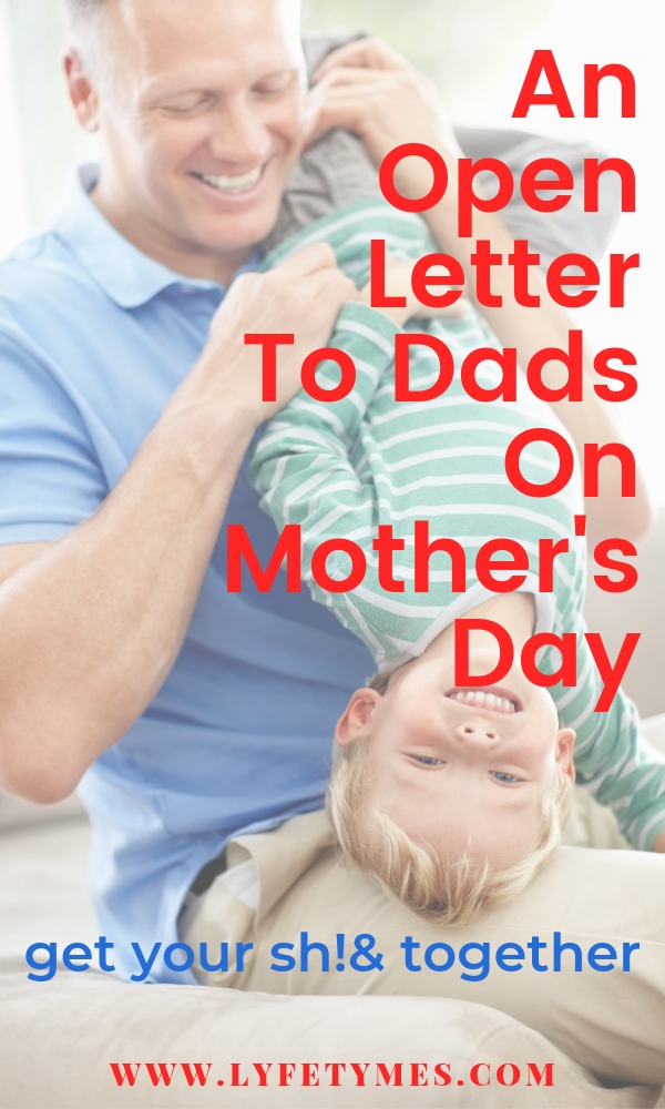 An open letter to dads this Mother's Day from LYFETYMES party planning blog.