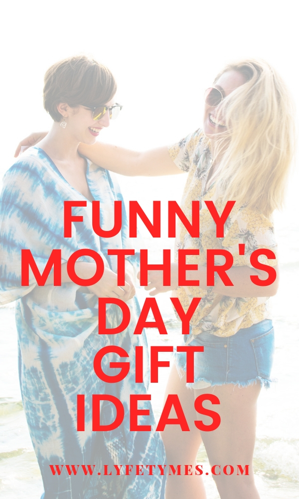 Funny Mother's Day Gift Ideas from LYFETYMES party planning website!  Check out this awesome list!!