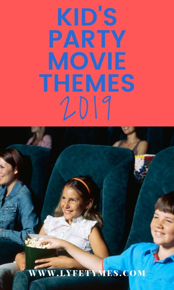 Want the latest kid's party movie theme ideas? We've got you covered! Check out the family-friendly movies on tap for 2019 so that you can plan their next birthday party! | LYFETYMES your #1 party planning website! #partyplanning #birthdayideas #birthdayparty #movieparty #kidsmovies