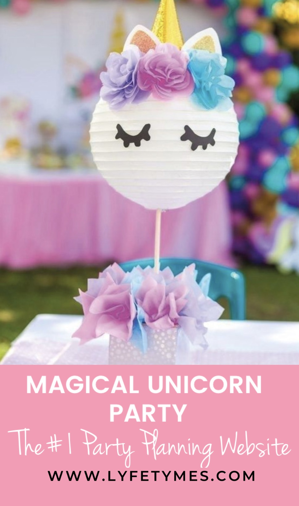 Party planning bog for the best party ideas. Plan any party with LYFETYMES. Plan a Unicorn Birthday Party. Party planning ideas for birthdays. #lyfetymes #partyplanning #unicorn #unicornparty #girlbirthday #birthdayideas