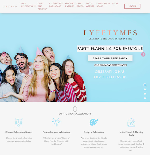 LYFETYMES is Your FREE Digital Party Planner. We will help you plan your perfect party stress-free so you can enjoy the party and soak up every moment. Start Stress-Free Planning in 30 seconds: Create a Party Website, manage guests & track RSVP, add a registry, shop for decor, and more! You will never know how you did it before LYFETYMES.