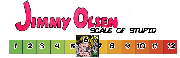 Jimmy Olsen Scale of Stupid 001.png